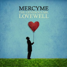 The Generous Mr. Lovewell mp3 Album by MercyMe