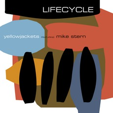 Lifecycle (Feat. Mike Stern) mp3 Album by Yellowjackets