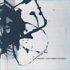 Second Toughest In The Infants mp3 Album by Underworld