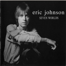 Seven Worlds mp3 Album by Eric Johnson