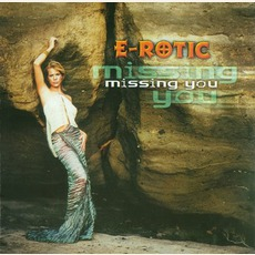 Missing You by E-Rotic