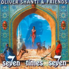 Seven Times Seven mp3 Album by Oliver Shanti & Friends
