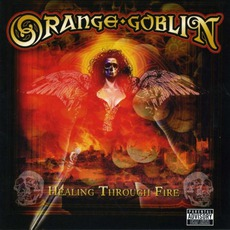Healing Through Fire mp3 Album by Orange Goblin