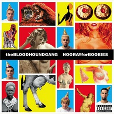 Hooray For Boobies mp3 Album by Bloodhound Gang
