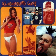 Use Your Fingers mp3 Album by Bloodhound Gang