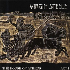 The House Of Atreus: Act I mp3 Album by Virgin Steele