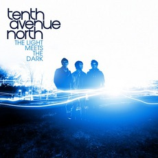 The Light Meets The Dark mp3 Album by Tenth Avenue North