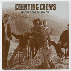 If I Could Give All My Love mp3 Single by Counting Crows