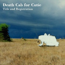 Title And Registration by Death Cab For Cutie