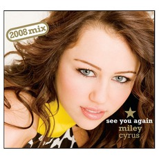 See You Again: 2008 Mix mp3 Single by Miley Cyrus