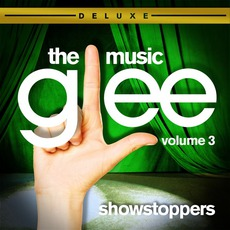 Glee: The Music, Volume 3 Showstoppers (Deluxe Edition) mp3 Soundtrack by Glee Cast