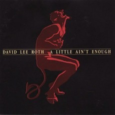 A Little Ain't Enough mp3 Album by David Lee Roth