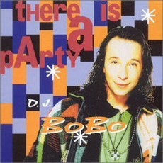 There Is A Party mp3 Album by DJ Bobo