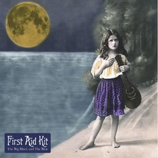 The Big Black & The Blue by First Aid Kit
