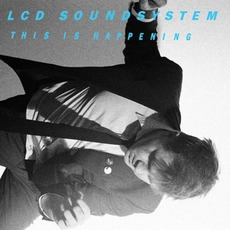 This Is Happening mp3 Album by LCD Soundsystem