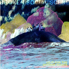 Lo-Fi For The Dividing Nights mp3 Album by Broken Social Scene
