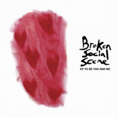 E.P. To Be You And Me mp3 Album by Broken Social Scene