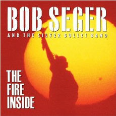 The Fire Inside mp3 Album by Bob Seger & The Silver Bullet Band