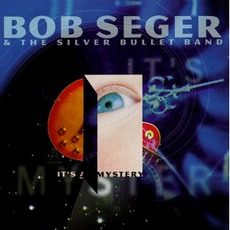 It'S A Mystery mp3 Album by Bob Seger & The Silver Bullet Band