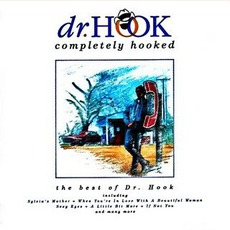 Completely Hooked: The Best Of Dr. Hook