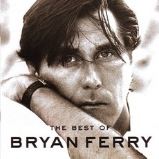 The Best Of Bryan Ferry by Bryan Ferry