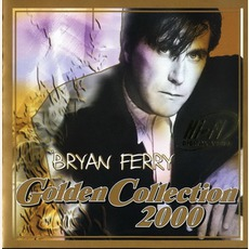 Golden Collection 2000 by Bryan Ferry