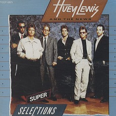 Super Selections by Huey Lewis & The News