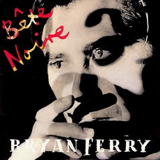 Bête Noire mp3 Album by Bryan Ferry