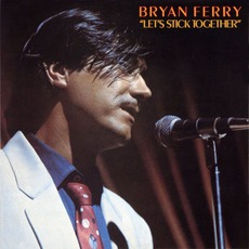 Let's Stick Together mp3 Album by Bryan Ferry