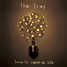 How To Save A Life mp3 Album by The Fray