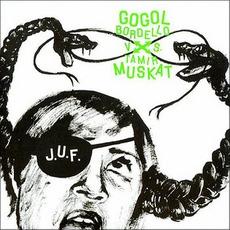 Gogol Bordello Vs. Tamir Muskat by J.U.F.