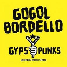 Gypsy Punks: Underdog World Strike mp3 Album by Gogol Bordello