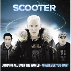 Jumping All Over The World: Whatever You Want by Scooter