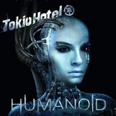 Humanoid (English Deluxe Edition) mp3 Album by Tokio Hotel