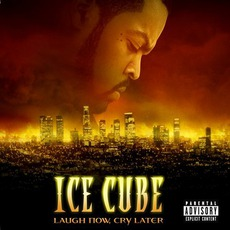 Laugh Now, Cry Later mp3 Album by Ice Cube