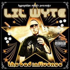 The Bad Influence mp3 Album by Lil Wyte