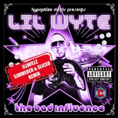 The Bad Influence (Simmered & Sliced Remix) mp3 Album by Lil Wyte