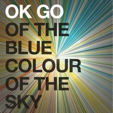 Of The Blue Colour Of The Sky mp3 Album by OK Go