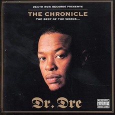 The Chronicle: The Best Of The Works... mp3 Artist Compilation by Dr. Dre