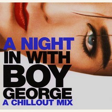 A Night In With Boy George: A Chillout Mix