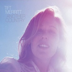 Another Country mp3 Album by Tift Merritt