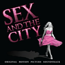 Sex And The City: Original Motion Picture Soundtrack mp3 Soundtrack by Various Artists