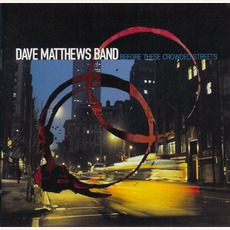 Before These Crowded Streets mp3 Album by Dave Matthews Band