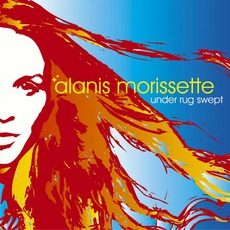 Under Rug Swept mp3 Album by Alanis Morissette