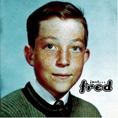 Just... Fred