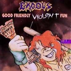 Good Friendly VIolent Fun by Exodus