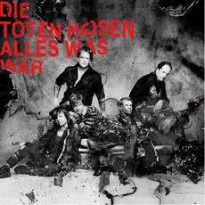 Alles Was War by Die Toten Hosen