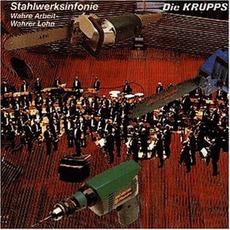 Stahlwerksinfonie / Wahre Arbeit - Wahrer Lohn