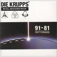 Metall Maschinen Musik: 91-81 Past Forward