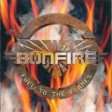 Fuel To The Flames by Bonfire